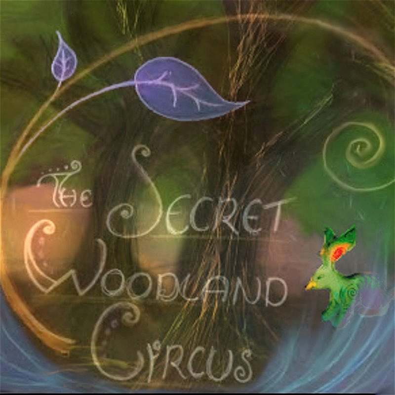 The Secret Woodland Circus: CANCELLED