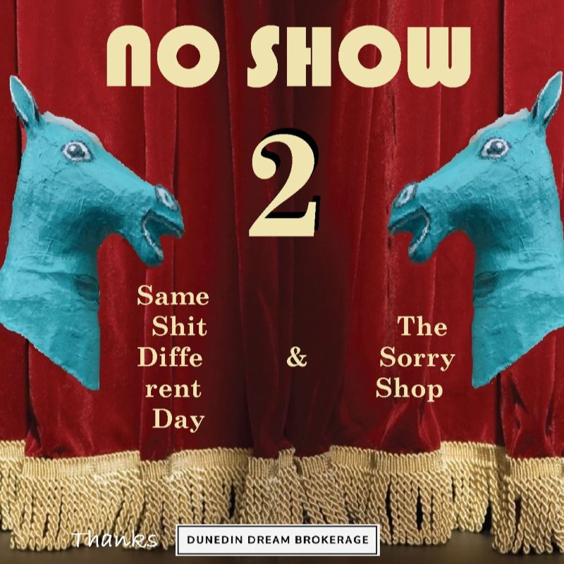 The No Show 2, SSDD & The Sorry Shop